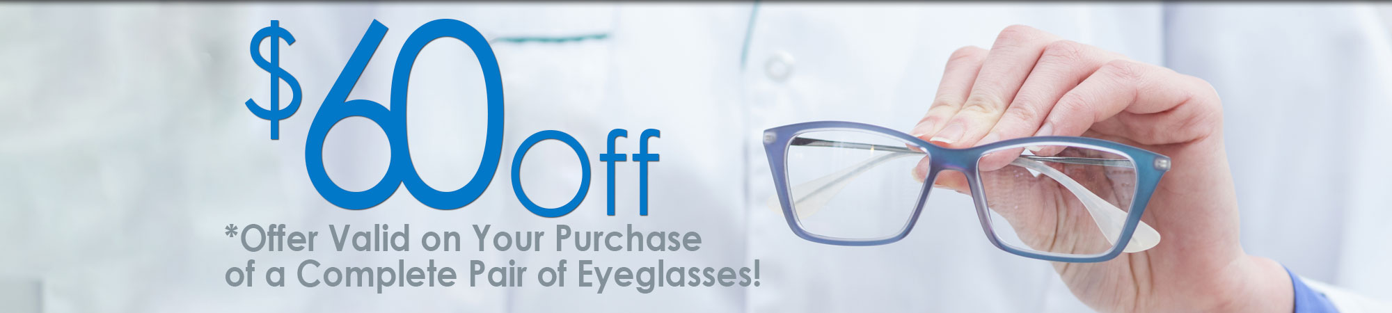 $60 Off Offer Valid on Your Purchase of a Complete Pair of Eyeglasses